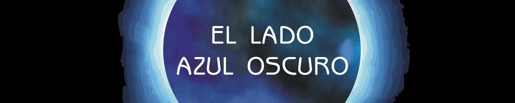 El Lado Azul Oscuro - Blog de Luna Azul